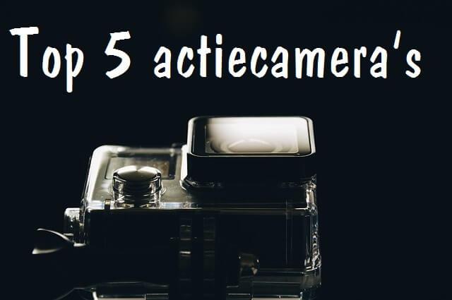 top 5 actiecamera's